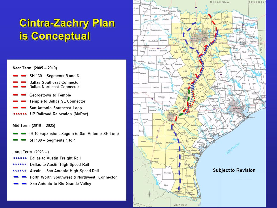 Cintra-Zachry Plan is Conceptual Subject to Revision SH 130 – Segments 5 and 6 Dallas Southeast Connector Dallas Northeast Connector Georgetown to Tem