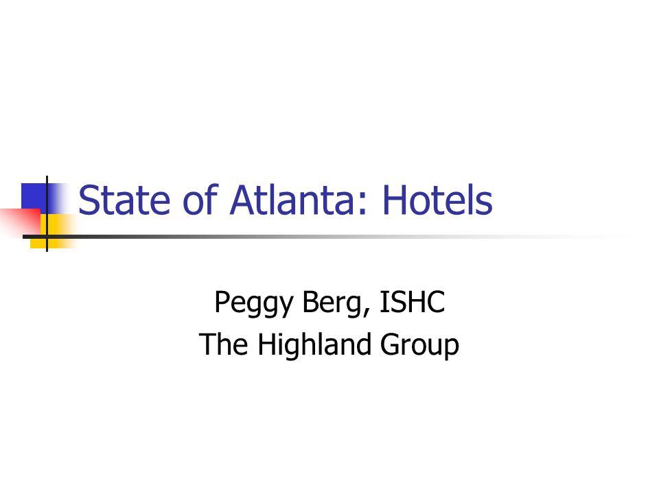 State of Atlanta: Hotels Peggy Berg, ISHC The Highland Group