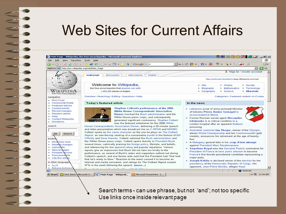 Web Sites for Current Affairs Search terms – can use phrase, but not 'and'; not too specific Use links once inside relevant page