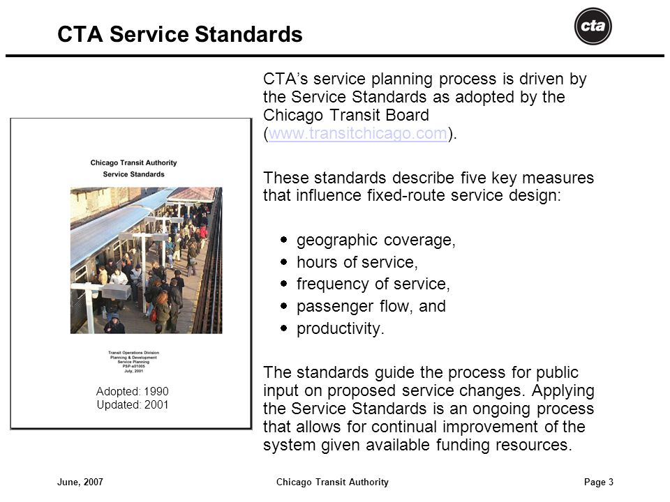 Chicago Transit AuthorityJune, 2007 Page 4 Sub-Regional Service Planning Studies  Services within a defined geographic area are evaluated in a comprehensive manner.