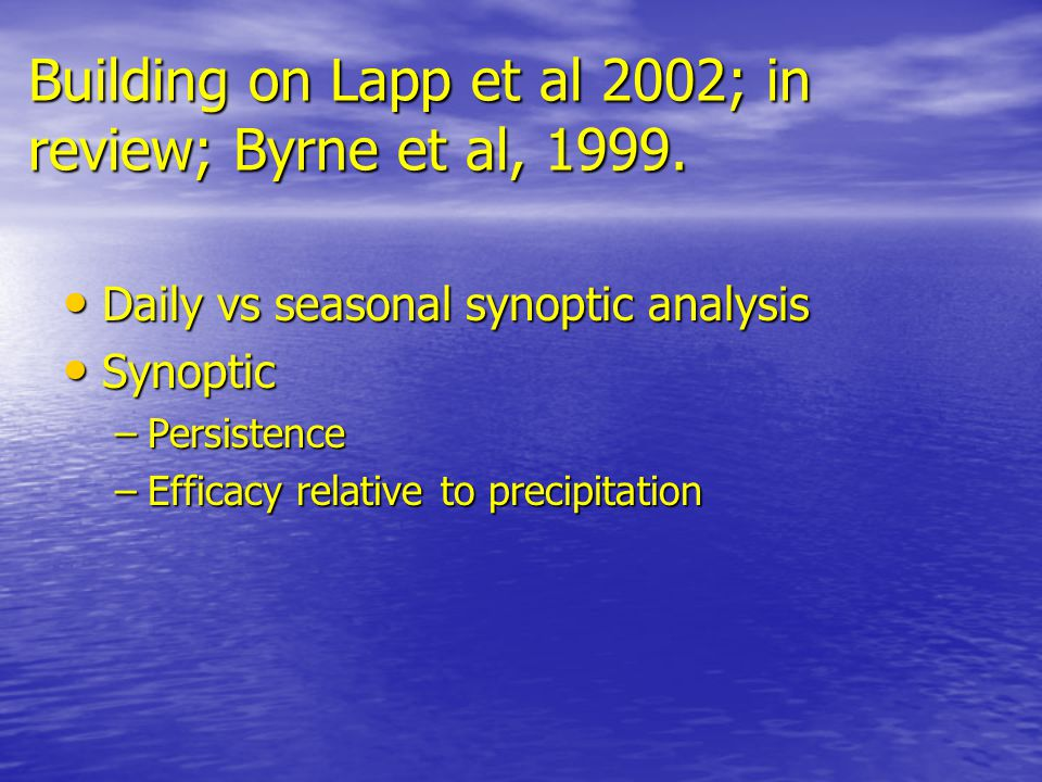 Building on Lapp et al 2002; in review; Byrne et al, 1999.