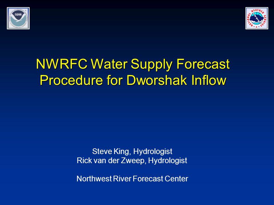 NWRFC Water Supply Forecast Procedure for Dworshak Inflow Steve King, Hydrologist Rick van der Zweep, Hydrologist Northwest River Forecast Center