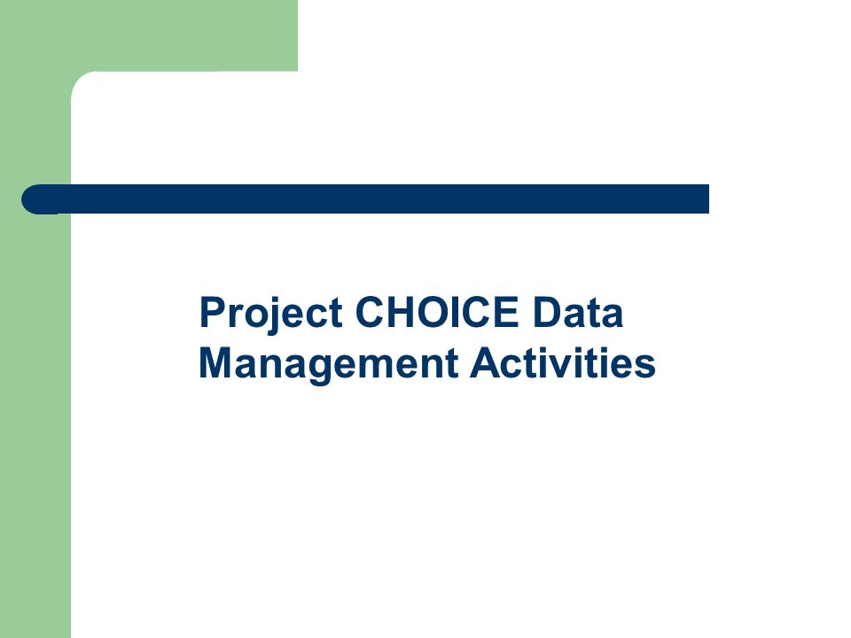 Project CHOICE Data Management Activities