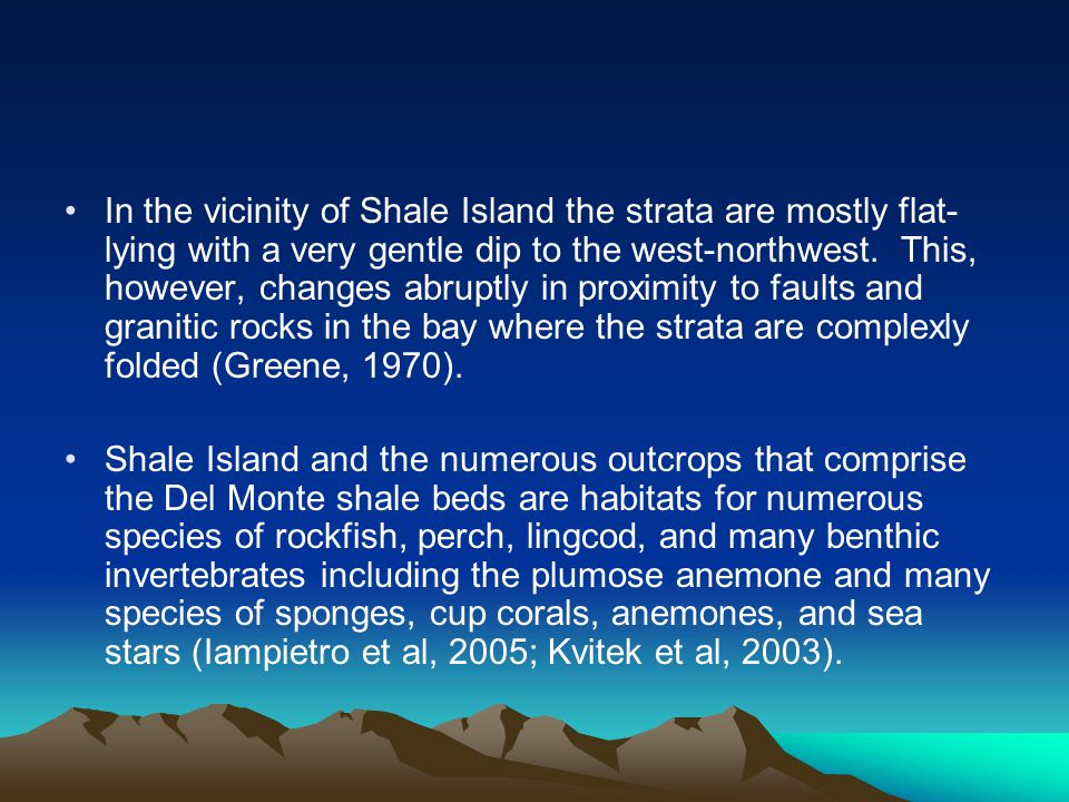 In the vicinity of Shale Island the strata are mostly flat- lying with a very gentle dip to the west-northwest.