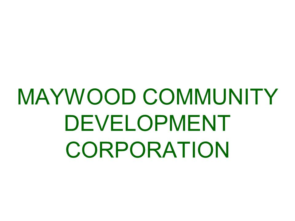 MAYWOOD COMMUNITY DEVELOPMENT CORPORATION