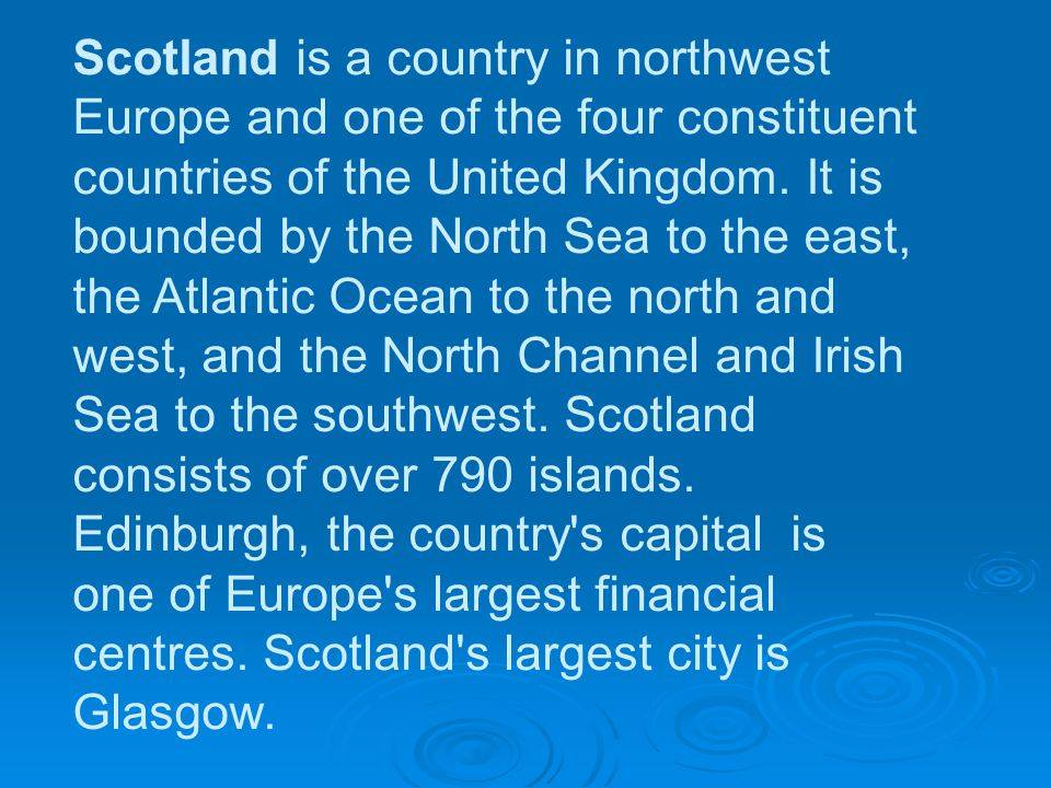 Scotland is a country in northwest Europe and one of the four constituent countries of the United Kingdom.