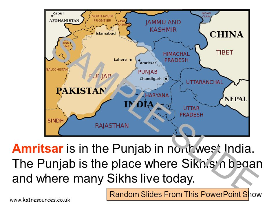 www.ks1resources.co.uk Amritsar is in the Punjab in northwest India. The Punjab is the place where Sikhism began and where many Sikhs live today. SAMP