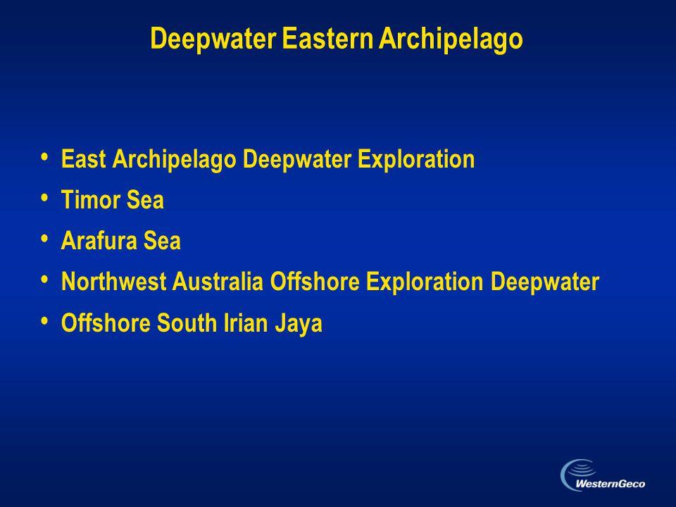 Deepwater Eastern Archipelago East Archipelago Deepwater Exploration Timor Sea Arafura Sea Northwest Australia Offshore Exploration Deepwater Offshore South Irian Jaya