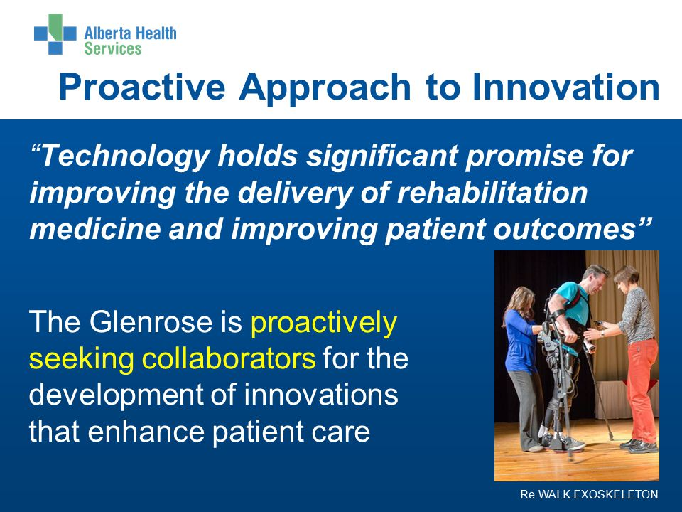 REVERSE TRADE SHOW NOVEMBER 19, 2013 12:00- 4:30 PM GLENROSE REHABILITATION HOSPITAL ROBBINS LEARNING CENTRE, ROYAL ALEXANDRA HOSPITAL 102 KINGSWAY AV, NORTHWEST, EDMONTON, AB SEEKING INNOVATIVE SOLUTIONS