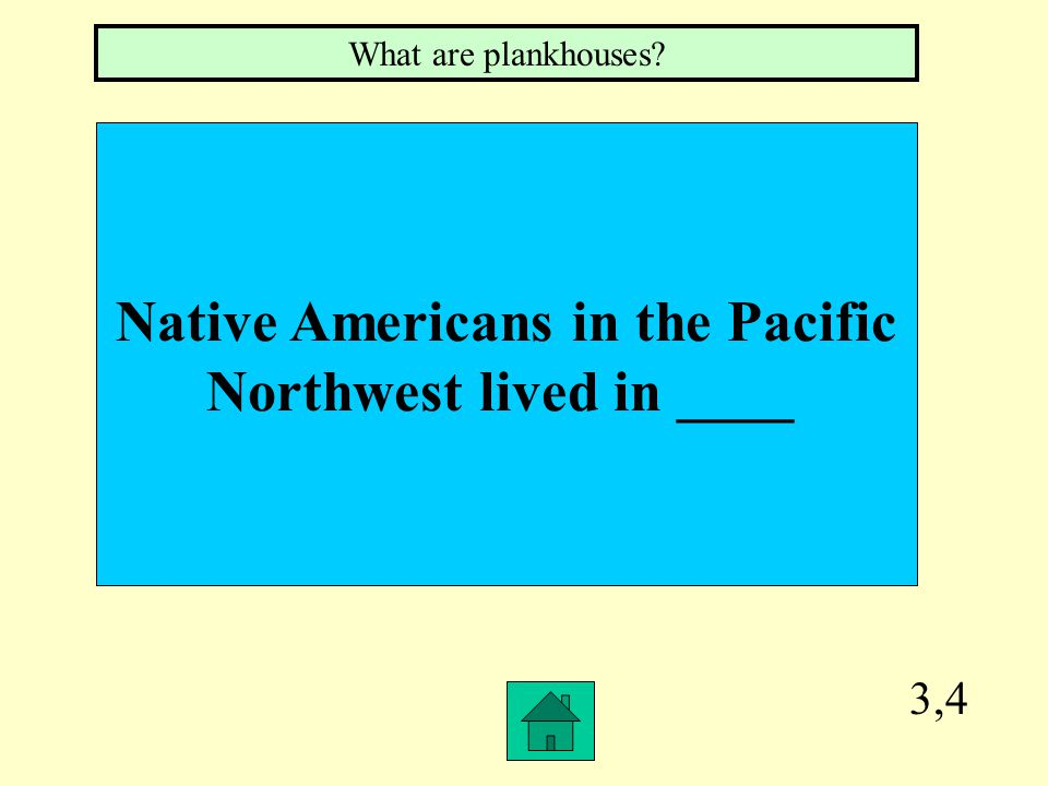 3,3 Native Americans in the Desert Southwest used ____ to make their homes What is adobe