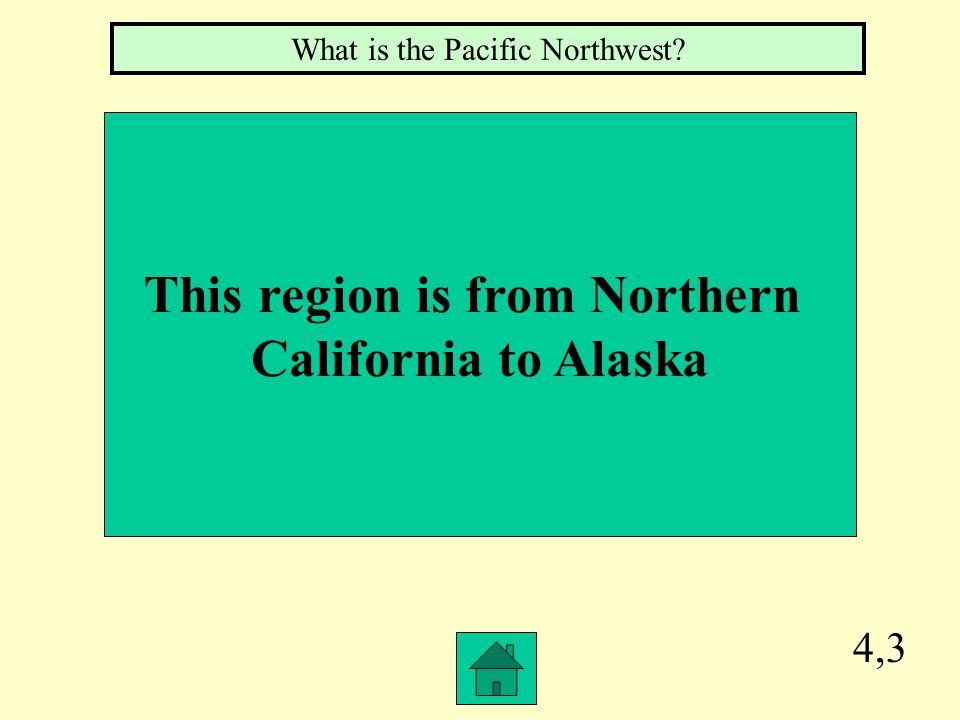 4,2 This region used canoes as a tool. What is the Pacific Northwest