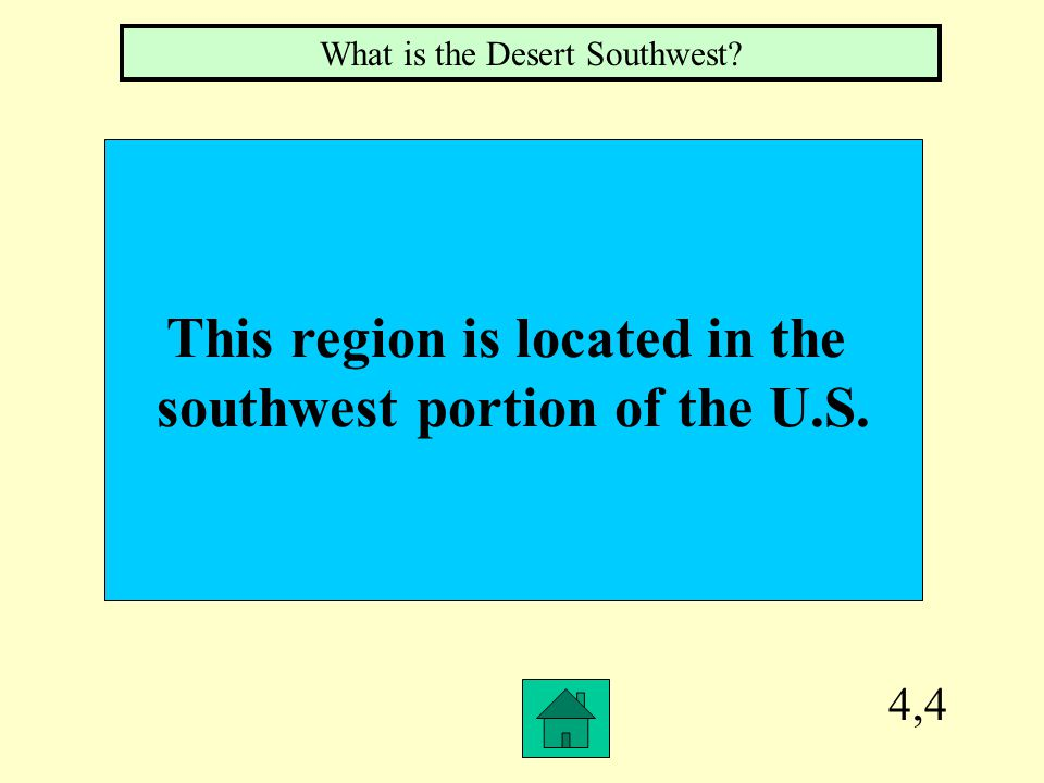 4,3 This region is from Northern California to Alaska What is the Pacific Northwest
