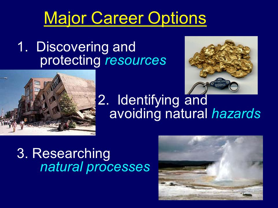 Major Career Options 1. Discovering and protecting resources 2.