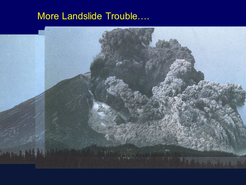 More Landslide Trouble….