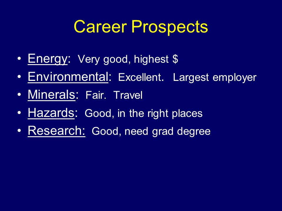 Career Prospects Energy: Very good, highest $ Environmental: Excellent.