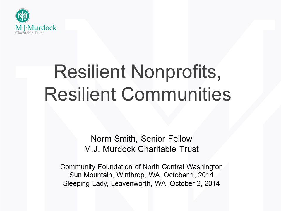Norm Smith Senior Fellow, M.J. Murdock Charitable Trust norms@murdock-trust.org