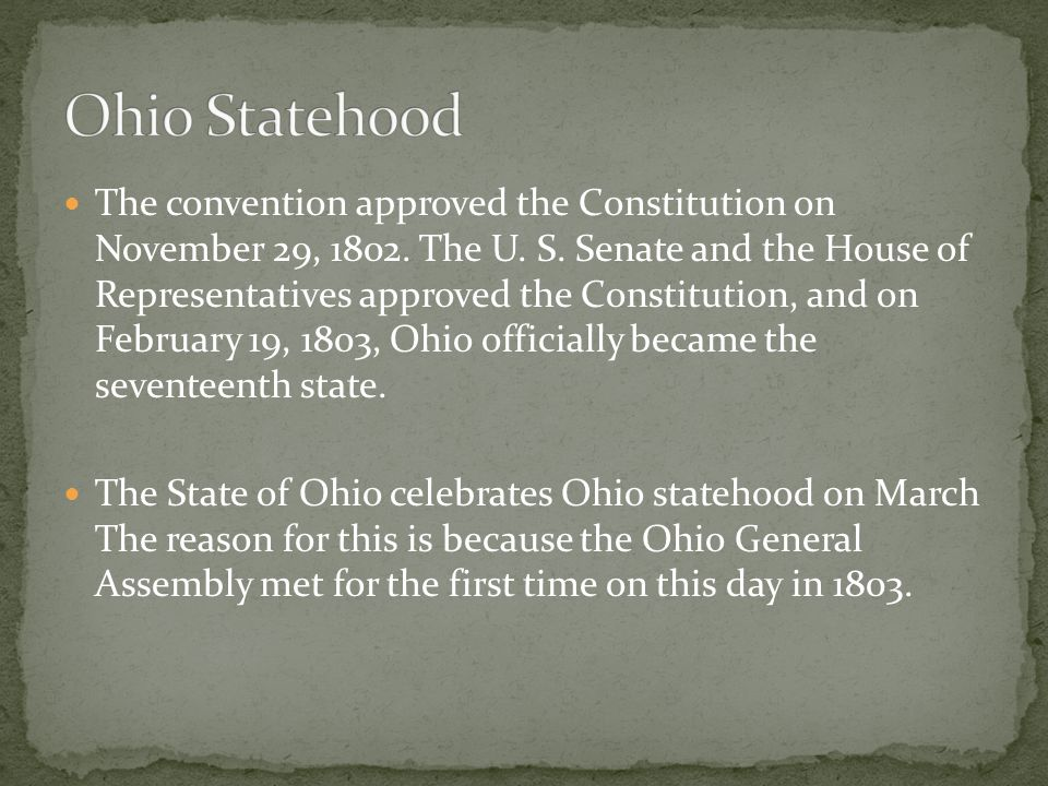 In November 1802, thirty-five delegates met at Ohio's constitutional convention to draft a state constitution. In order for Ohio to become a state, re