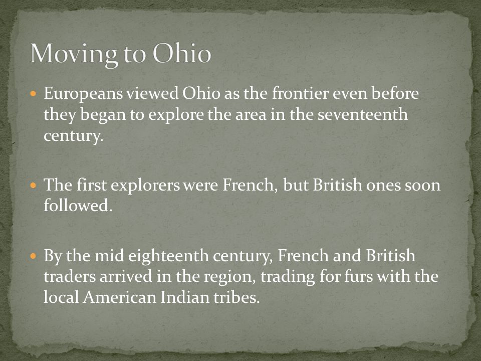 Describe the impact of the expansion of European settlements on American Indians in Ohio. Explain the reasons people came to Ohio including Opportunit
