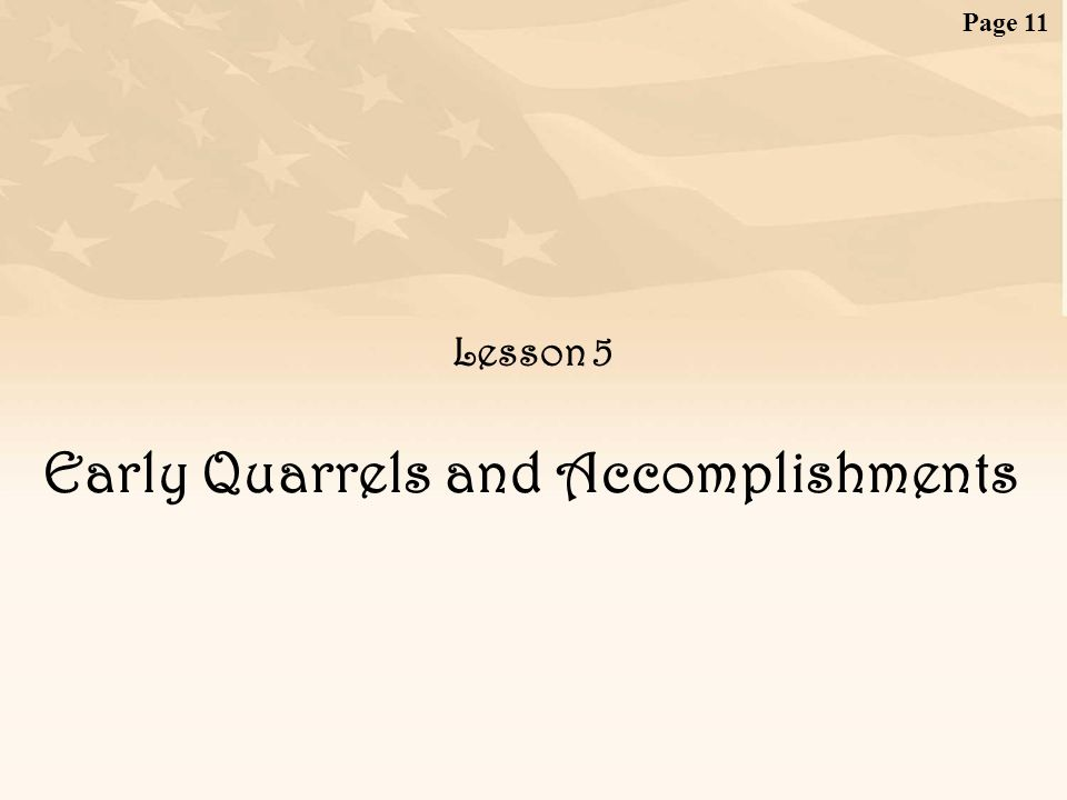 Page 11 Lesson 5 Early Quarrels and Accomplishments