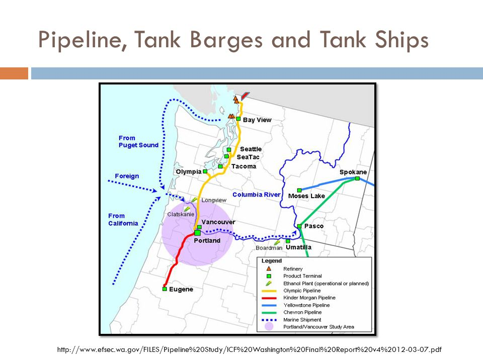 Pipeline, Tank Barges and Tank Ships http://www.efsec.wa.gov/FILES/Pipeline%20Study/ICF%20Washington%20Final%20Report%20v4%2012-03-07.pdf