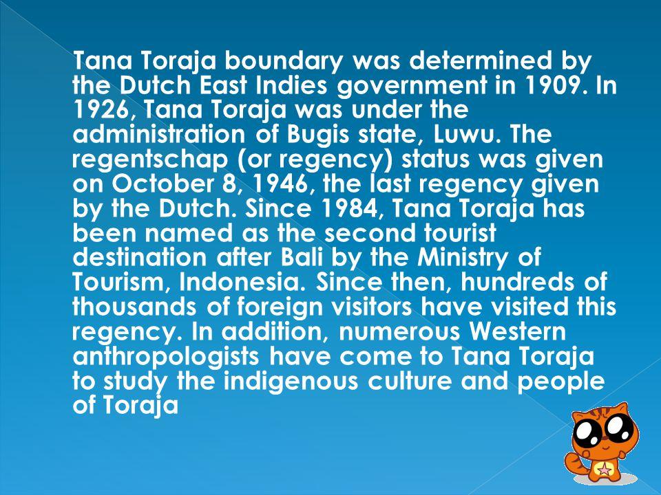 Tana Toraja Regency (Torajaland, Land of the Toraja or Tator) is a regency (kabupaten) of South Sulawesi, Indonesia, home of Toraja ethnic group people.