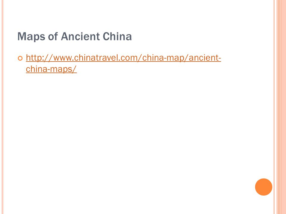 Maps of Ancient China http://www.chinatravel.com/china-map/ancient- china-maps/