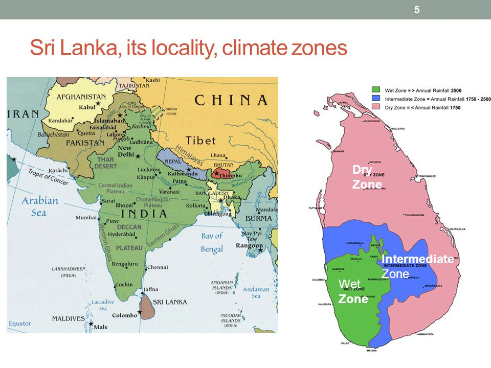 Sri Lanka, its locality, climate zones Wet Zone Intermediate Zone Dry Zone 5