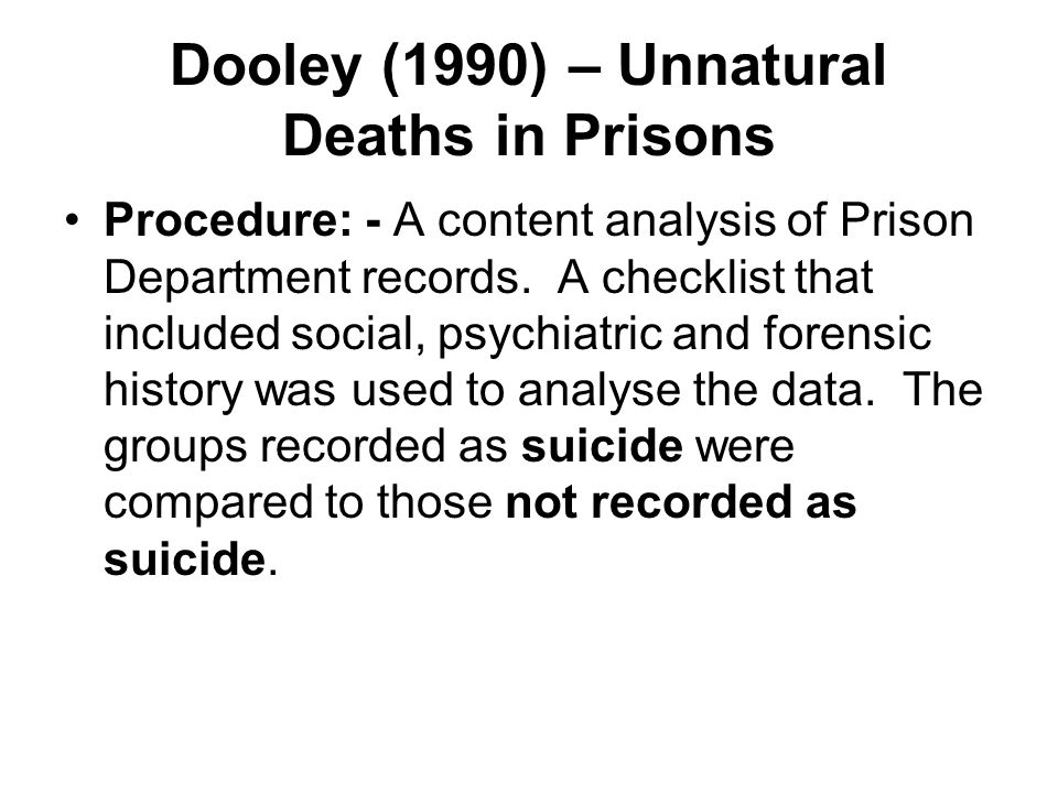 Dooley (1990) – Unnatural Deaths in Prisons Procedure: - A content analysis of Prison Department records. A checklist that included social, psychiatri