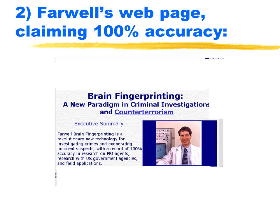 2) Farwell's web page, claiming 100% accuracy: