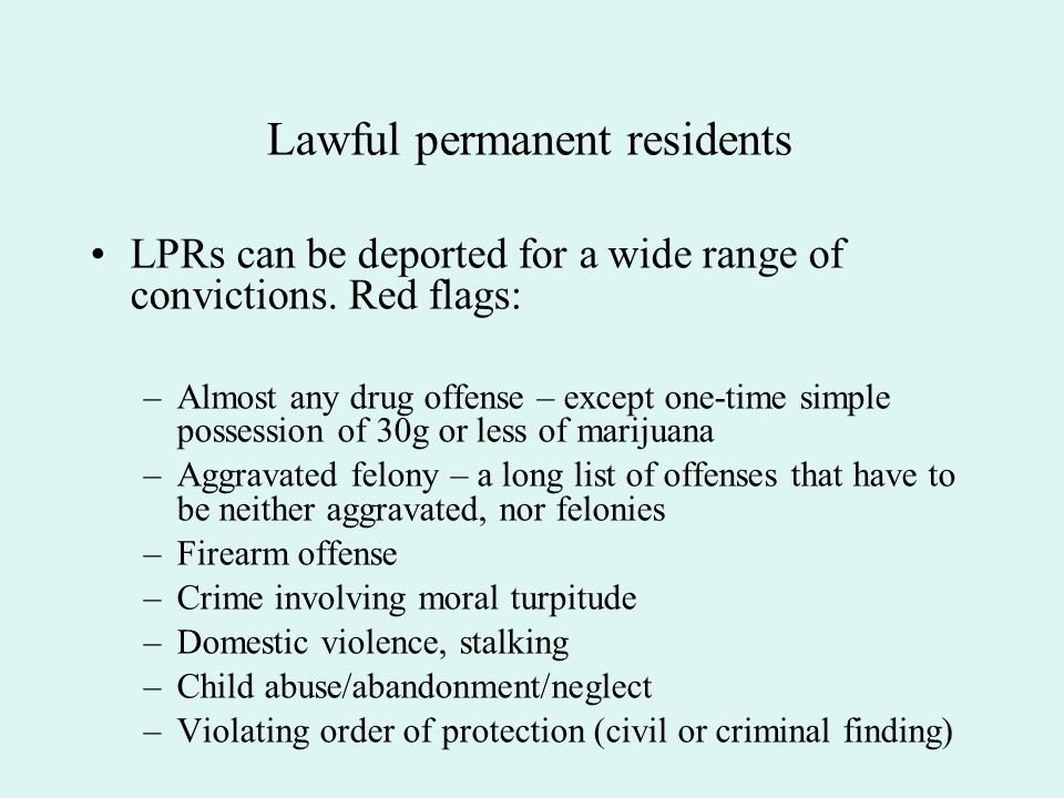 Any person who is not a U.S. citizen can be deported – including lawful permanent residents and refugees. A broad range of offenses – even minor ones