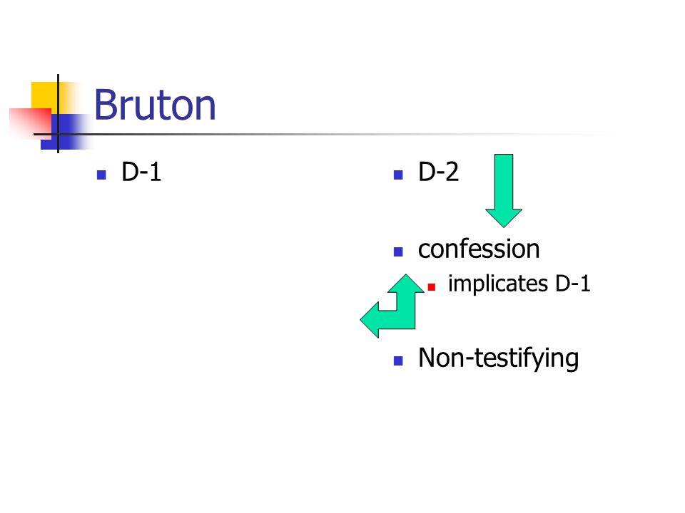 Bruton D-1 D-2 confession implicates D-1 Non-testifying