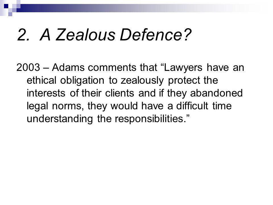 2.A Zealous Defence.