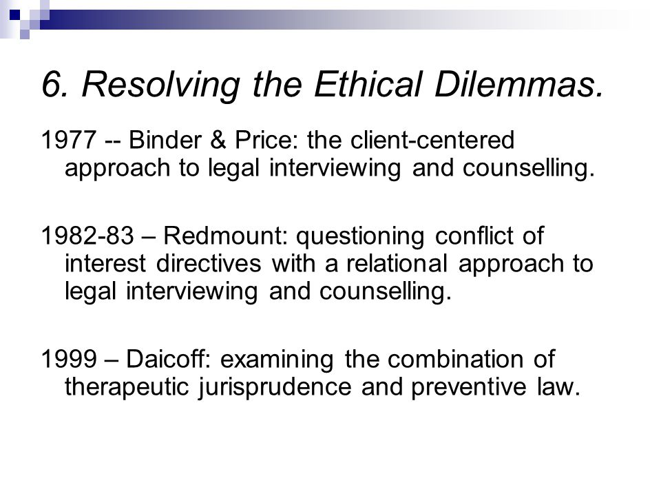 6. Resolving the Ethical Dilemmas.