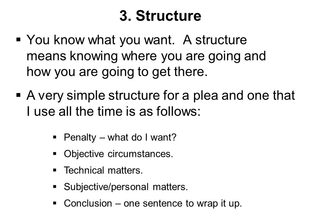3. Structure  You know what you want.