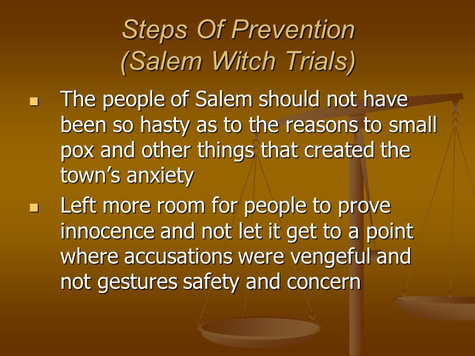 The Salem Witch Trials Causes Unexplainable events lead people to feel God is punishing them.