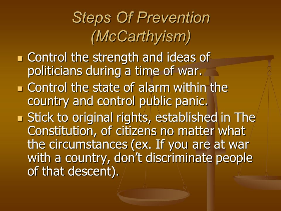 McCarthyism Causes During WWII people began to fear Communist expansion.