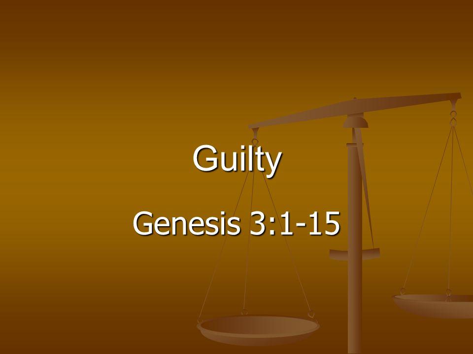 The Bible on Guilt Adam & Eve.Gen.