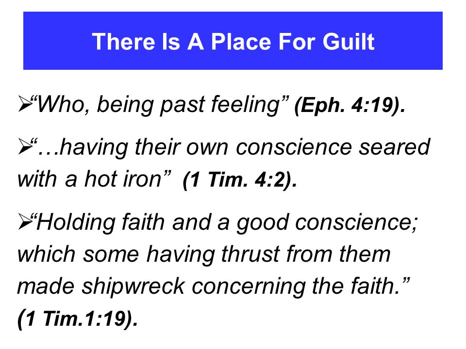 There Is A Place For Guilt  Who, being past feeling (Eph.