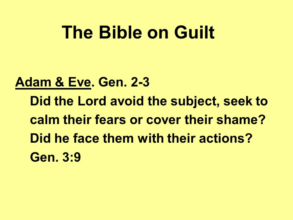 The Bible on Guilt Adam & Eve. Gen.