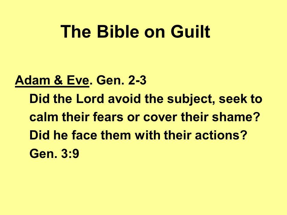 The Bible on Guilt King Saul.1 Sam. 15:10-11; 22-23, 34-35 King David.