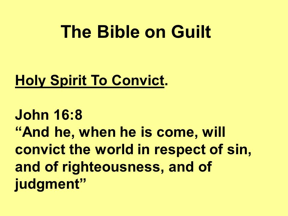 The Bible on Guilt Peter on Pentecost convicted the Jews of sin.