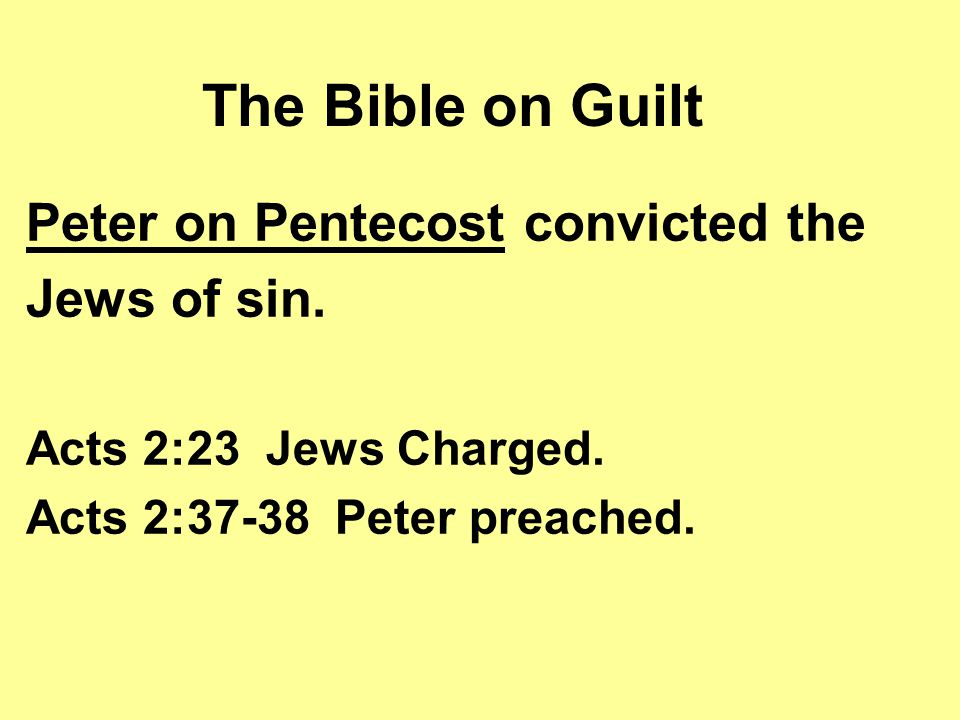 The Bible on Guilt Apostles convicted the Jewish Sanhedrin.