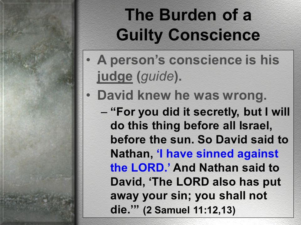Conscience can be purged of the burden of sin.