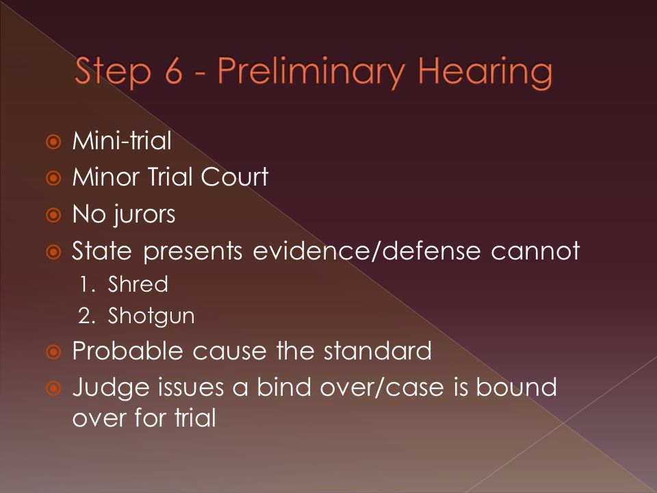  Mini-trial  Minor Trial Court  No jurors  State presents evidence/defense cannot 1.