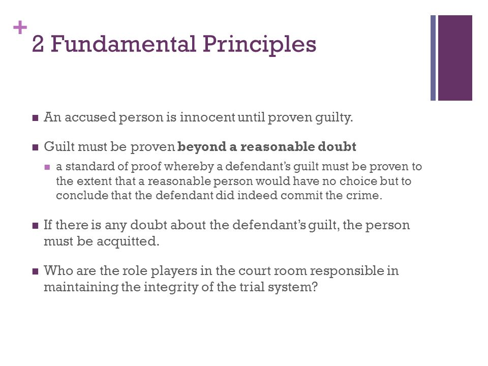 + 2 Fundamental Principles An accused person is innocent until proven guilty.