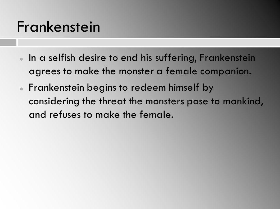 Frankenstein Frankenstein begins to actively pursue the monster.
