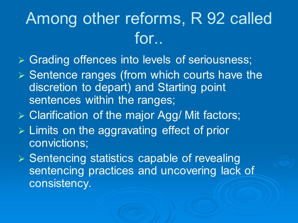 Among other reforms, R 92 called for..