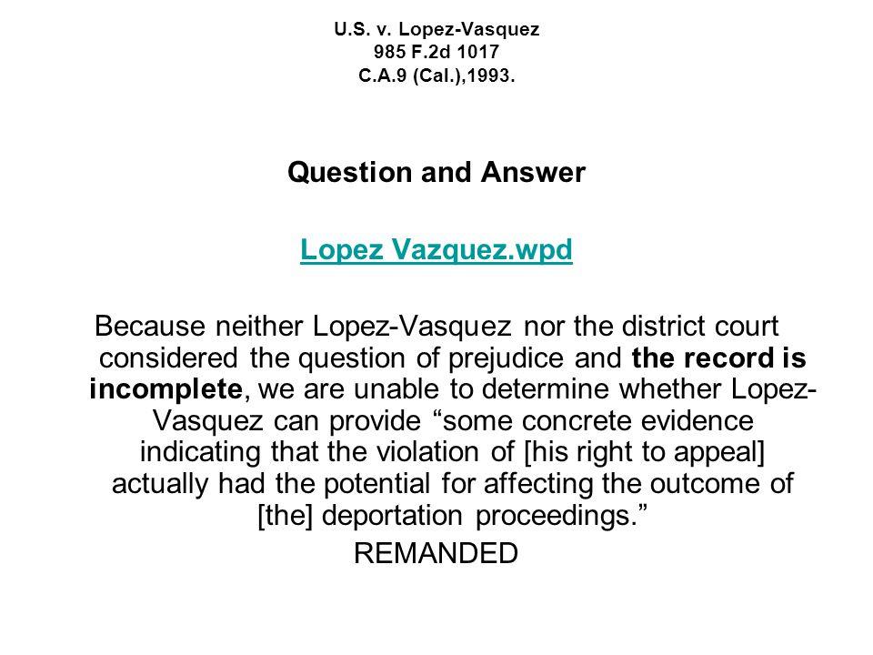 U.S.v. Lopez-Vasquez 985 F.2d 1017 C.A.9 (Cal.),1993.