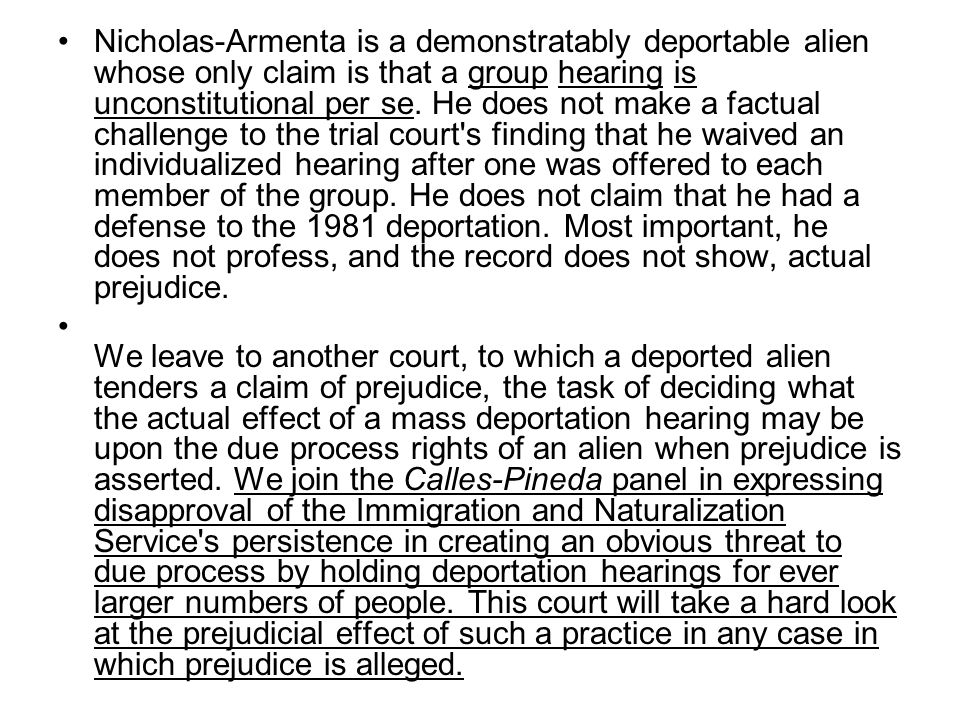 Nicholas-Armenta is a demonstratably deportable alien whose only claim is that a group hearing is unconstitutional per se.