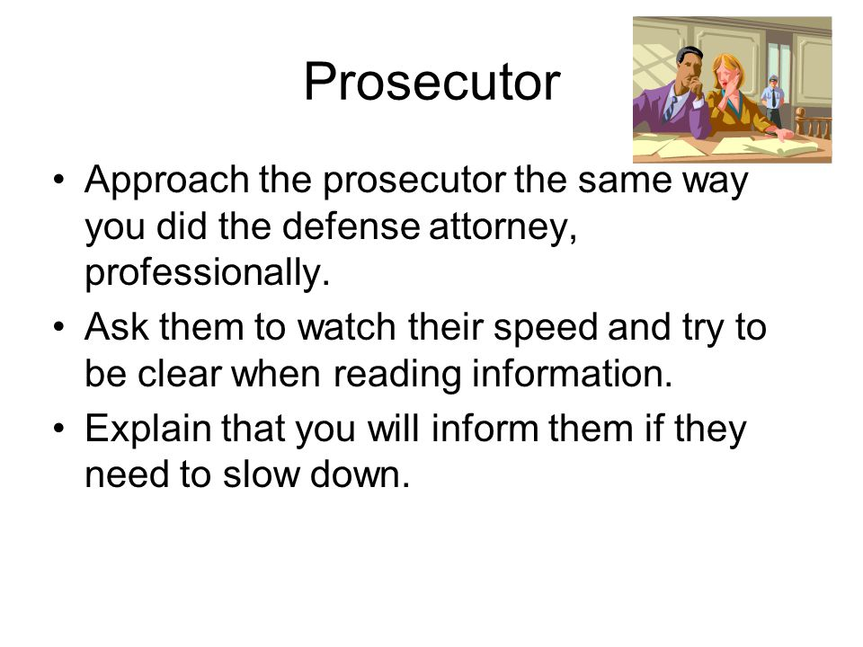 Defense Attorney Defense attorney should and probably will have a conversation with defendants individually, collectively or both before the hearing.